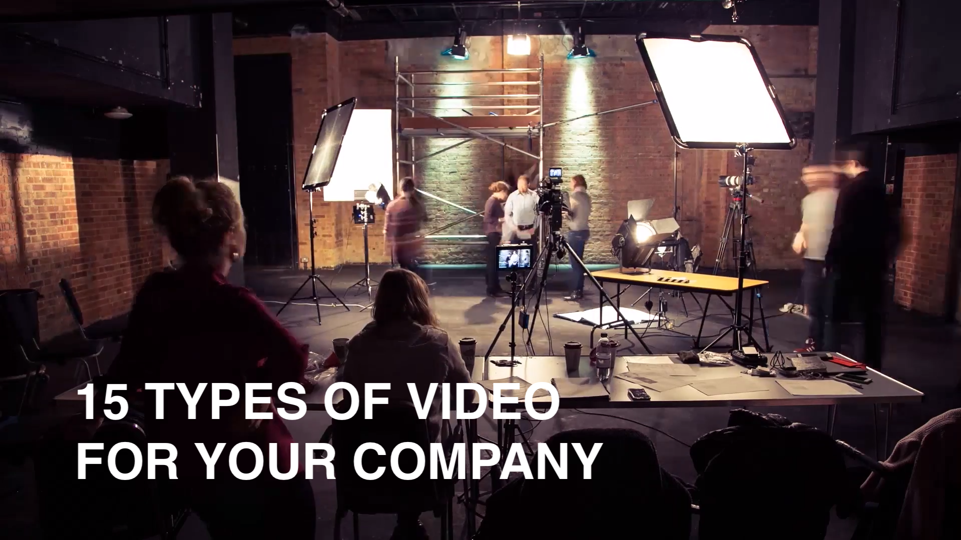15 TYPES OF VIDEO PRODUCTION FOR YOUR COMPNY