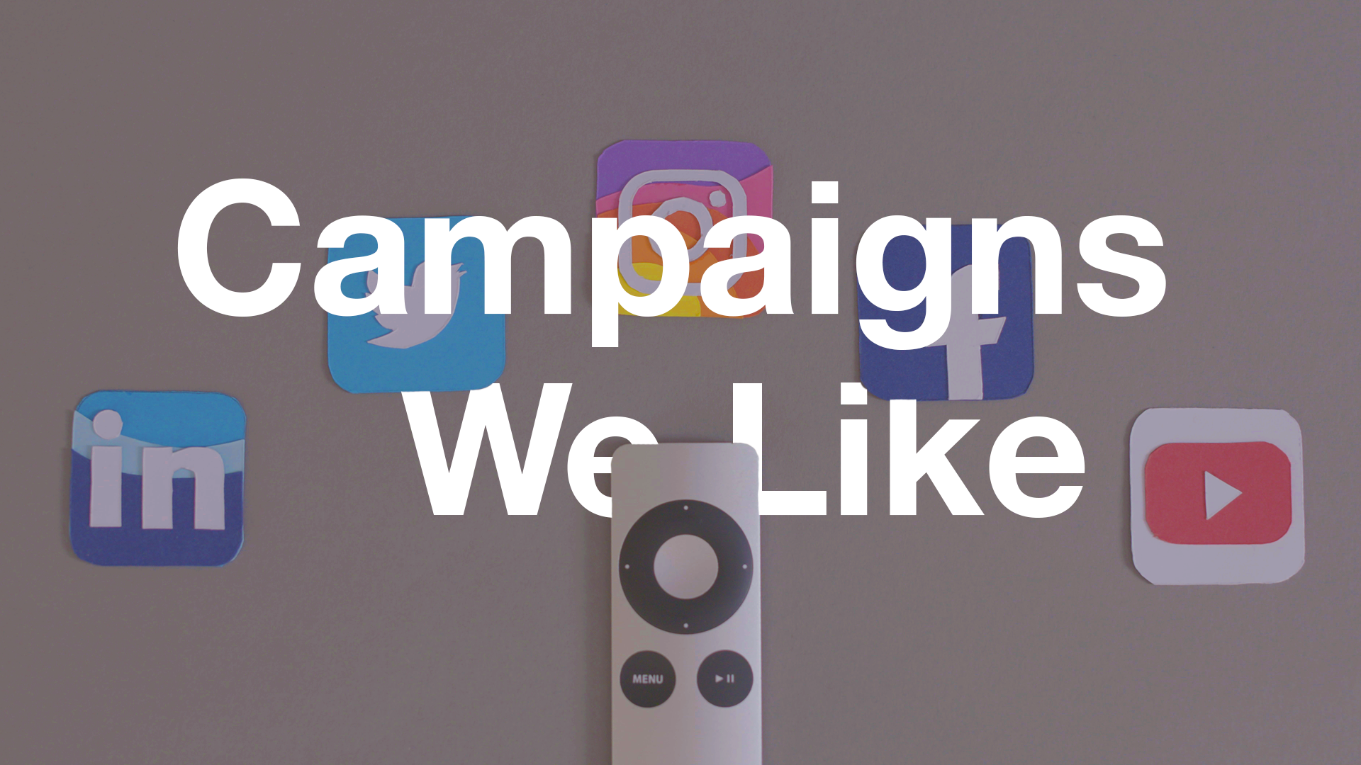 Video Campaigns We Like