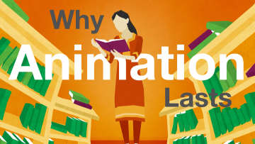 Why Animation Lasts